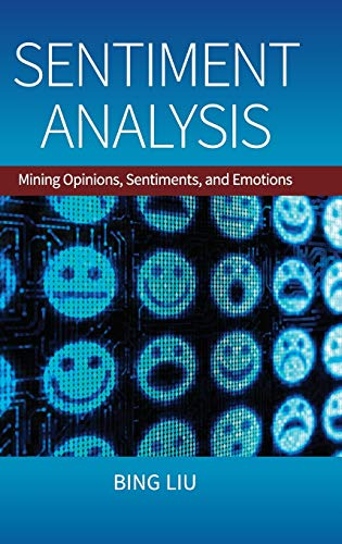 Sentiment Analysis: Mining Opinions, Sentiments, and Emotions (Studies in Natural Language Processing)