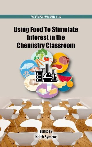 Using Food To Stimulate Interest in the Chemistry Classroom (ACS Symposium Series)