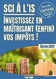 SCI à l'IS (livre immobilier locatif): Investissez en maîtrisant (enfin) vos impôts !