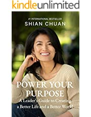 Power Your Purpose: A Leader's Guide to Creating a Better Life and a Better World (English Edition)