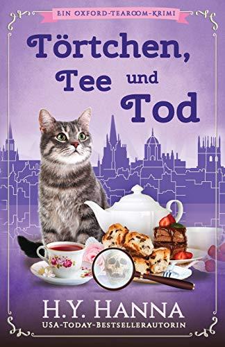 Törtchen, Tee und Tod: (Ein Oxford-Tearoom-Krimi): Ein Oxford-Tearoom-Krimi 1
