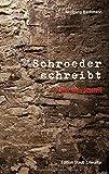 Schroeder schreibt: ... fast ein Krimi (Edition Staub)
