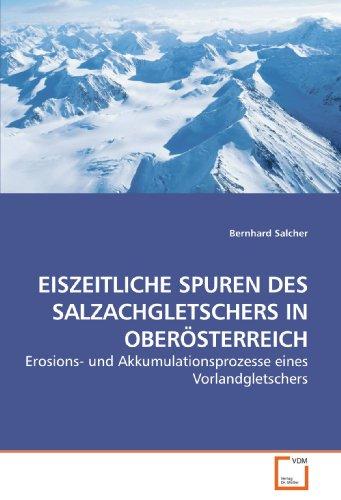 EISZEITLICHE SPUREN DES SALZACHGLETSCHERS IN OBERÖSTERREICH: Erosions- und Akkumulationsprozesse eines Vorlandgletschers
