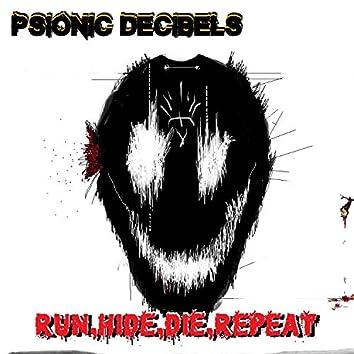 Run, Hide, Die, Repeat