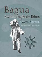 Bagua Swimming Body Palms by Shujin Wang(2011-03-08)
