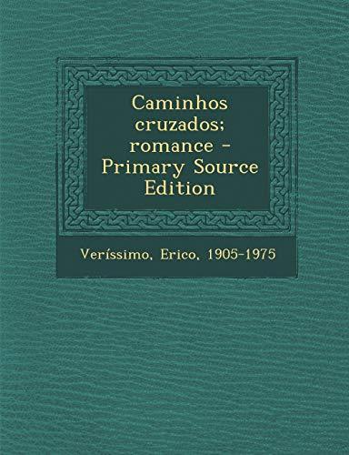 Caminhos Cruzados; Romance - Primary Source Edition