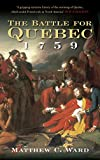 The Battle for Quebec 1759: Britain's Conquest of Canada (English Edition)