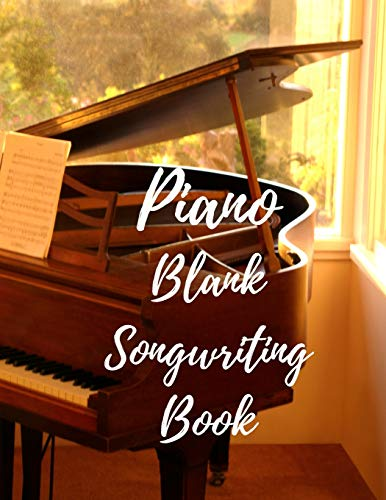 Piano Blank Songwriting Book: Perfect for Kids Students Musicians Composers, 8 Staves, Table of Contents with Page Numbers, White Paper 8.5x11 109 Pages