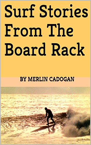 Surf Stories From The Board Rack (English Edition)