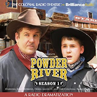 Powder River - Season One     A Radio Dramatization              By:                                                                                                                                 Jerry Robbins                               Narrated by:                                                                                                                                 Jerry Robbins,                                                                                        Derek Aalerud,                                                                                        The Colonial Radio Players                      Length: 6 hrs and 13 mins     94 ratings     Overall 4.5