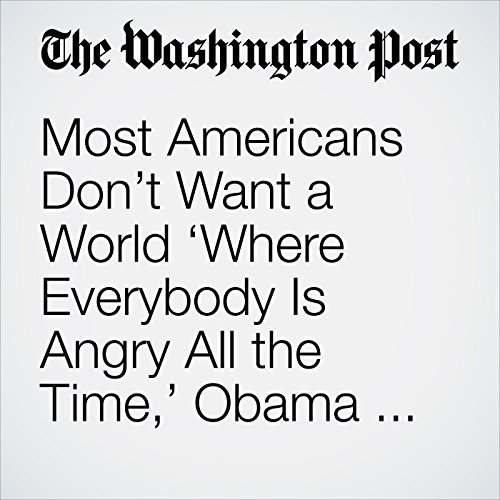 Most Americans Don't Want a World 'Where Everybody Is Angry All the Time,' Obama Says, Injecting Himself into Midterms copertina