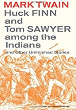 Huck Finn and Tom Sawyer among the Indians (Mark Twain Library)