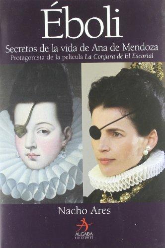 Eboli. Secretos De La Vida De Ana De Mendoza (Biografías)