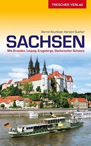 Reiseführer Sachsen: Mit Dresden, Leipzig, Erzgebirge und Sächsischer Schweiz (VLB Reihenkürzel: SM825 - Trescher-Reihe Reisen)