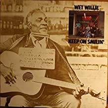 Wet Willie: Keep On Smilin' , Personnel: Jimmy Hall, Rick Hirsch, Jack Hall, John Anthony, Lewis Ross, The Willettes, Lyrics On Back of Cover