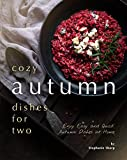 Cozy Autumn Dishes for Two: Enjoy Easy and Quick Autumn Dishes at Home