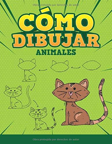 CÓMO DIBUJAR - ANIMALES: Paso a paso Cómo dibujar animales de dibujos animados. Libro para dibujar y colorear para niños