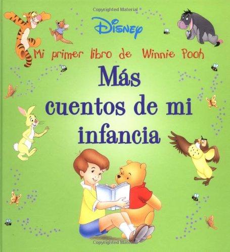 Mas cuentos de mi infancia: Mi primer libro de Winnie Pooh