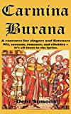 Carmina Burana: A resource for singers and listeners. Wit, sarcasm, romance, and ribaldry -- it's all there in the lyrics. (Masterworks Explained)