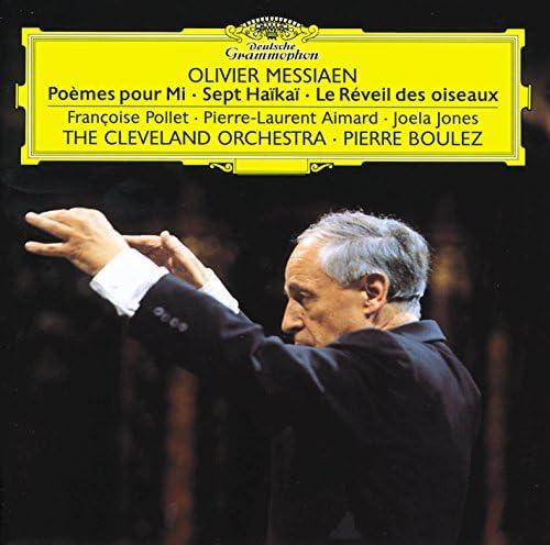 Françoise Pollet, Pierre-Laurent Aimard, Joela Jones, The Cleveland Orchestra & Pierre Boulez