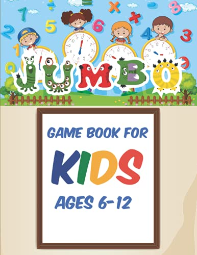 Jumbo Game Book For Kids: Ages 6-12; Activity Book For Kids; Full of Fun Games to Share with Friends: Over 100 Pages, Hangman, Tic Tac Toe, Dots and Boxes, Easy Sudoku Puzzles, and Solutions