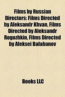 Films by Russian Directors (Study Guide): Films Directed by Aleksandr Khvan, Films Directed by Aleksandr Rogozhkin