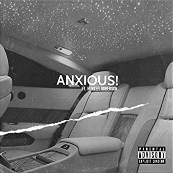 ANXIOUS! (feat. Hunter Roberson)