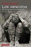 Los vencidos: Por qué la Primera Guerra Mundial no concluyó del todo, 1917-1923