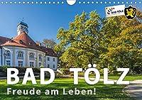 Bad Toelz - Freude am Leben! (Wandkalender 2021 DIN A4 quer): Im Herzen von Oberbayern liegt Bad Toelz, der lebendige und liebenswerte Kurort an der Isar. (Monatskalender, 14 Seiten )