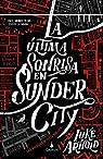 La Ultima sonrisa Sunder City: Los Archivos de Fetch Phillips-1 par Arnold