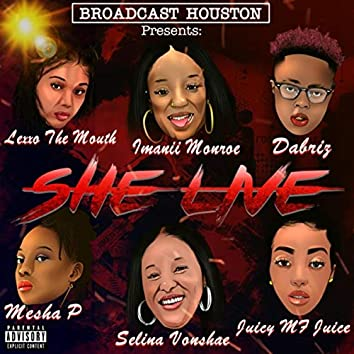 She Live (feat. Juicy MF Juice, Imanii Monroe, Vonshae, Dabriz, Lexxo The Mouth & Mesha-P)