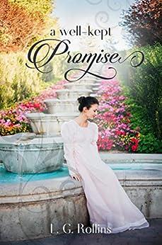 A Well-Kept Promise: A Lockhart Sweet Regency Romance by [L. G. Rollins]