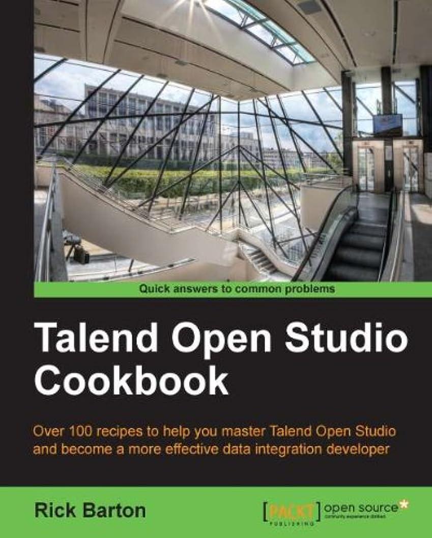 素子等価有利Talend Open Studio Cookbook (English Edition)