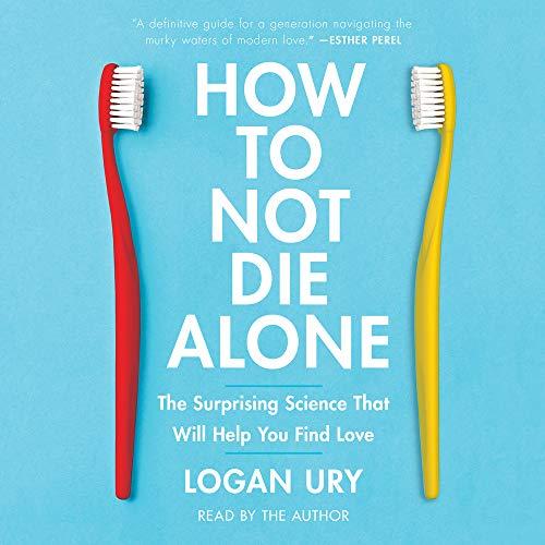 How to Not Die Alone Titelbild