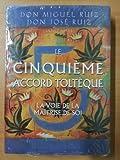 Le cinquième accord toltèque - France Loisirs - 20/08/2012