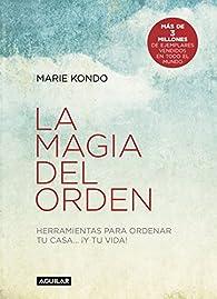 La magia del orden : Herramientas para ordenar tu casa... ¡y tu vida! par Marie Kondo