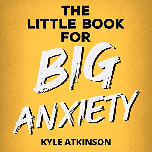The Little Book for Big Anxiety audiobook cover art