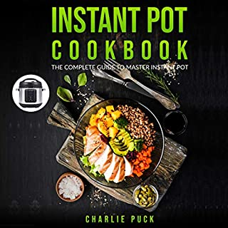 Instant Pot Cookbook: The Complete Guide to Master Instant Pot cover art