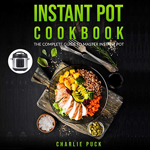 『Instant Pot Cookbook: The Complete Guide to Master Instant Pot』のカバーアート