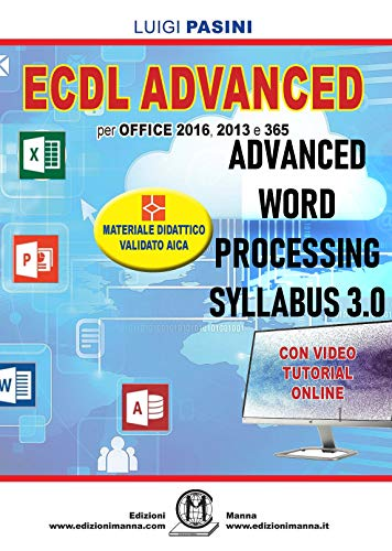 ECDL Advanced Word Processing Syllabus 3.0: Per Office 2016, 2013 e 365. Con video tutorial online (Italian Edition)