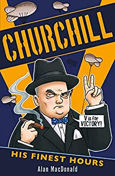 Churchill: His Finest Hours 1407192450 Book Cover