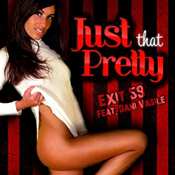 Just That Pretty (feat. Dani Vasile)