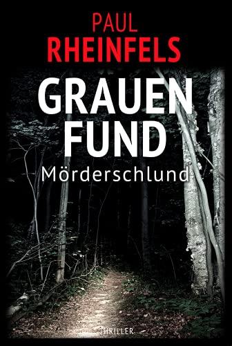 GRAUENFUND Mörderschlund (SOKO Serienkiller 38)