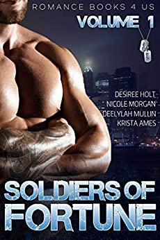 S.O.F.: Soldiers of Fortune: A Romance Books 4 Us World (Volume Book 1) by [Nicole Morgan, Desiree Holt, Krista Ames, Deelylah Mullin]