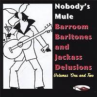Vol. 1-2-Barroom Baritones & Jackass Delusions