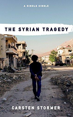 The Syrian Tragedy (Kindle Single) (English Edition)