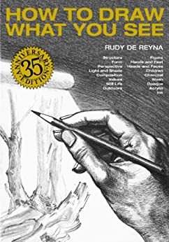 How to Draw What You See by [Rudy De Reyna]