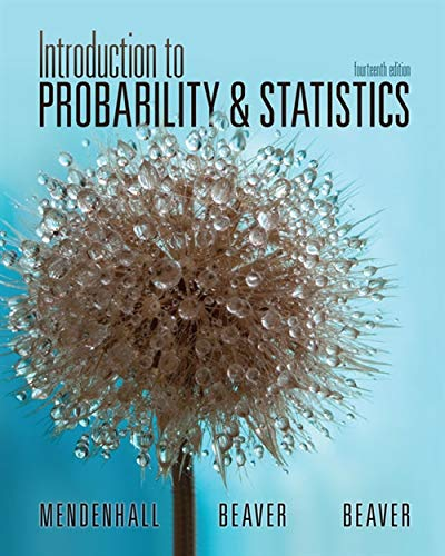 Compare Textbook Prices for Introduction to Probability and Statistics 14 Edition ISBN 9781133103752 by Mendenhall, William,Beaver, Robert J.,Beaver, Barbara M.
