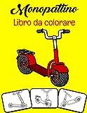 Monopattino Libro da colorare: Colora e divertiti! I bambini impareranno a...