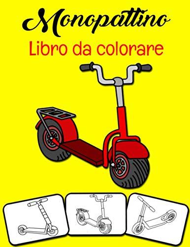 Monopattino Libro da colorare: Colora e divertiti! I bambini impareranno a conoscere il monopattino con questo fantastico libro da colorare per monopattini.